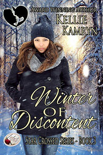 Winter of Discontent: Star Crossed Book 3 by Kellie Kamryn, http://www.amazon.com/dp/B00SSJX9PS/ref=cm_sw_r_pi_dp_EtqYub1FVDYT7