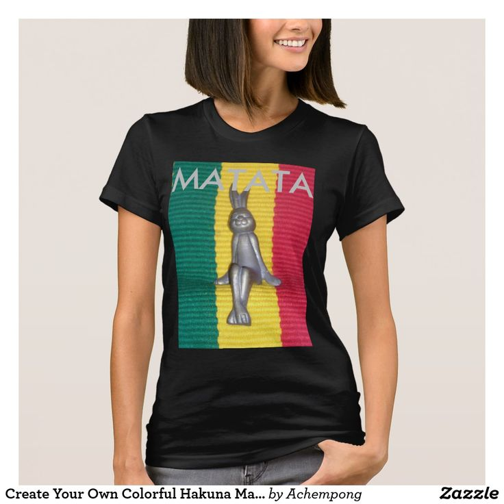 Create Your Own Colorful Hakuna Matata Rasta Color #Hakuna Matata beautiful #Fantastic Feminine #cute nice lovely Design Gifts - #Shirts, Posters, Art, & more Gift Ideas