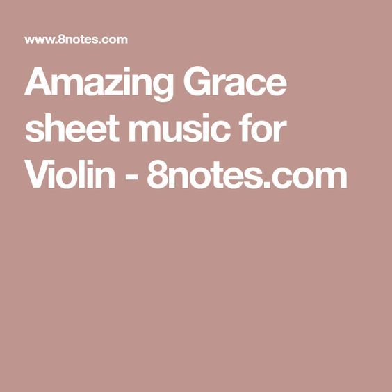 Amazing Grace sheet music for Violin - 8notes.com