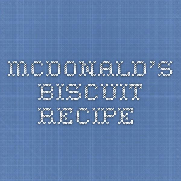 mcdonald's biscuit recipe