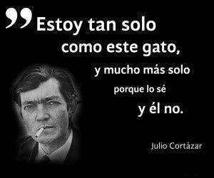 La maldición de mi país: Frases de Julio Cortázar
