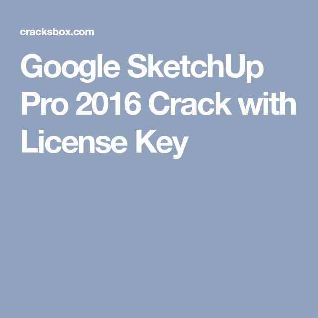 Google SketchUp Pro 2016 Crack with License Key