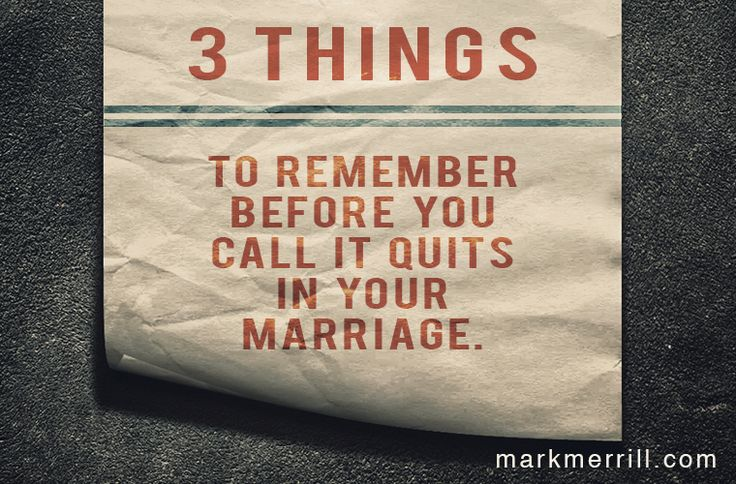 3 Things To Remember Before You Call It Quits In Marriage