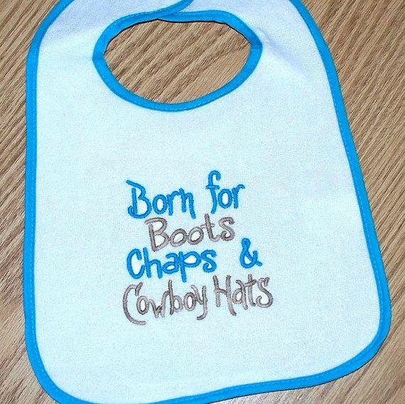 Cowboy Baby Boy Bib - Born for Boots  Chaps & Cowboy Hats