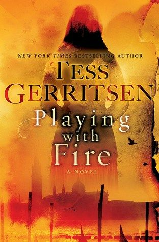 Playing with Fire / by Tess Gerritsen, 4.5 stars!!!  Read my review!!  https://www.goodreads.com/review/show/1404798833