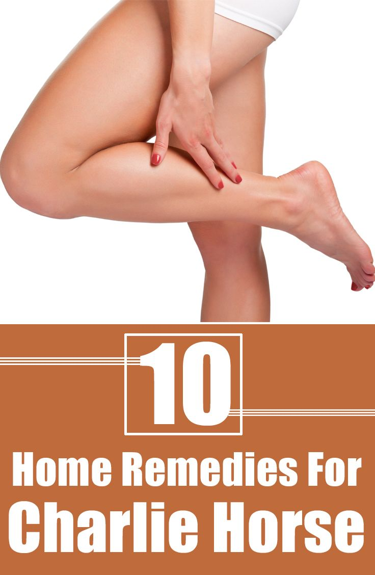 One horse that nobody wish to have is the Charlie horse - muscle cramp in legs. If you are one suffering from it then try these effective remedies to kick off your pain.