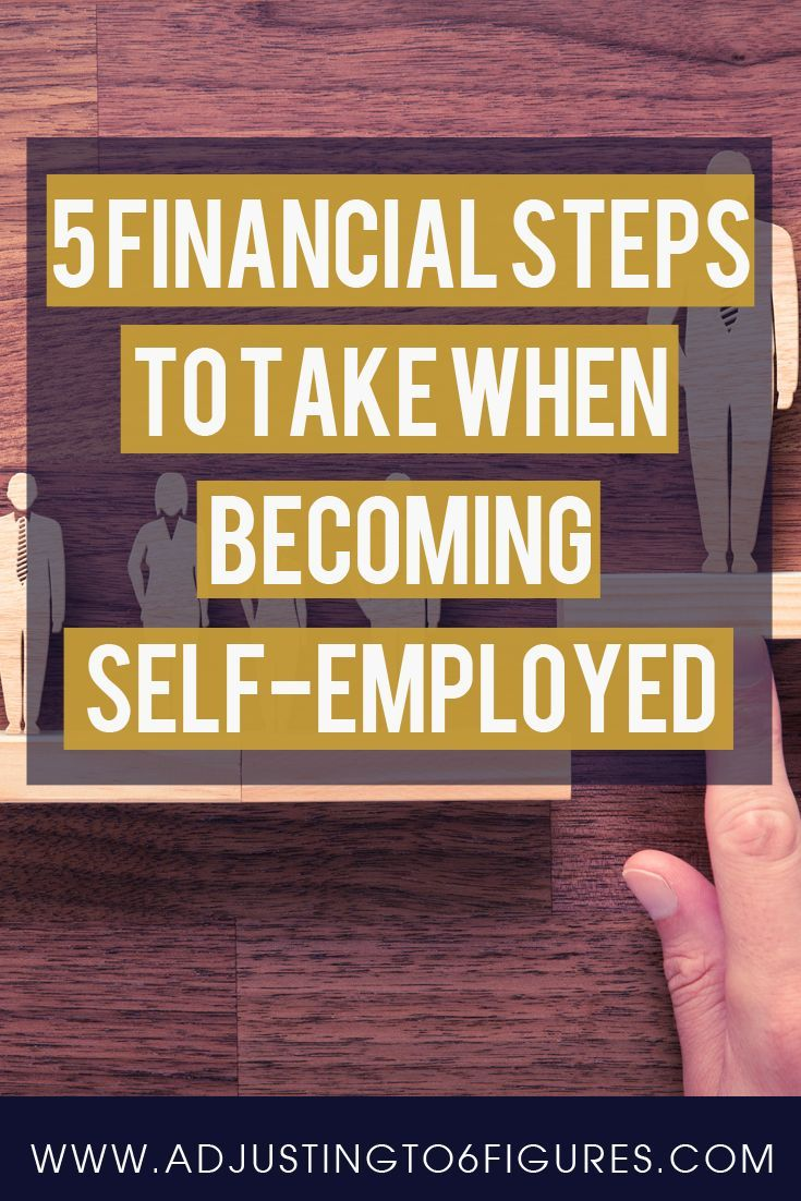 Becoming Self Employed 5 Financial Steps To Consider Small