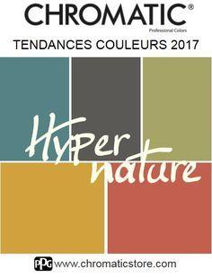 Tendances CHROMATIC 2017 : découvrez l'univers #couleur du thème #Hyper #Nature et trouvez l'inspiration! www.chromaticstore.com