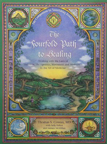 The Fourfold Path to Healing: Working with the Laws of Nutrition, Therapeutics, Movement and Meditation in the Art of Medicine by Thomas S. Cowan http://www.amazon.com/dp/0967089794/ref=cm_sw_r_pi_dp_b3gkvb1NAGHZZ