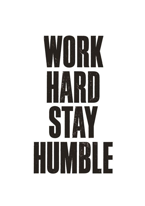 Work hard. Stay humble. #Quotes #Inspiration