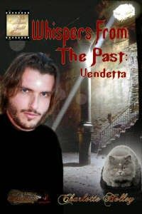Once Upon a Blog . . .: Upcoming Releases for 2014--COMING SOON!->#gypsyshadow #paranormal #timetravel  Psychic ghost busters Liz Carr and Kim Henson are about to learn their lives and those of John Carter and Mark Adams are hopelessly tangled with the past in a way they could never have expected. Whispers From the Past: Vendetta by Charlotte Holley. COMING SOON!