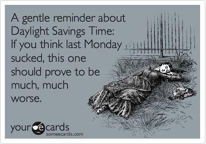 Monday after day lights savings time