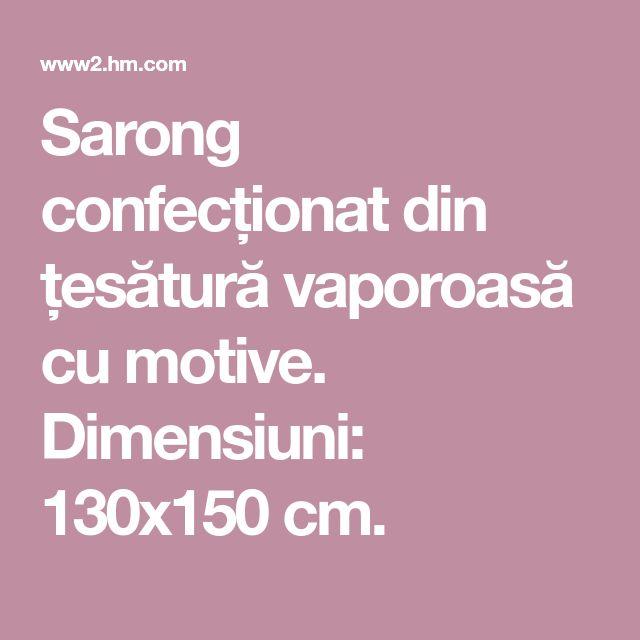 Sarong confecționat din țesătură vaporoasă cu motive. Dimensiuni: 130x150 cm.