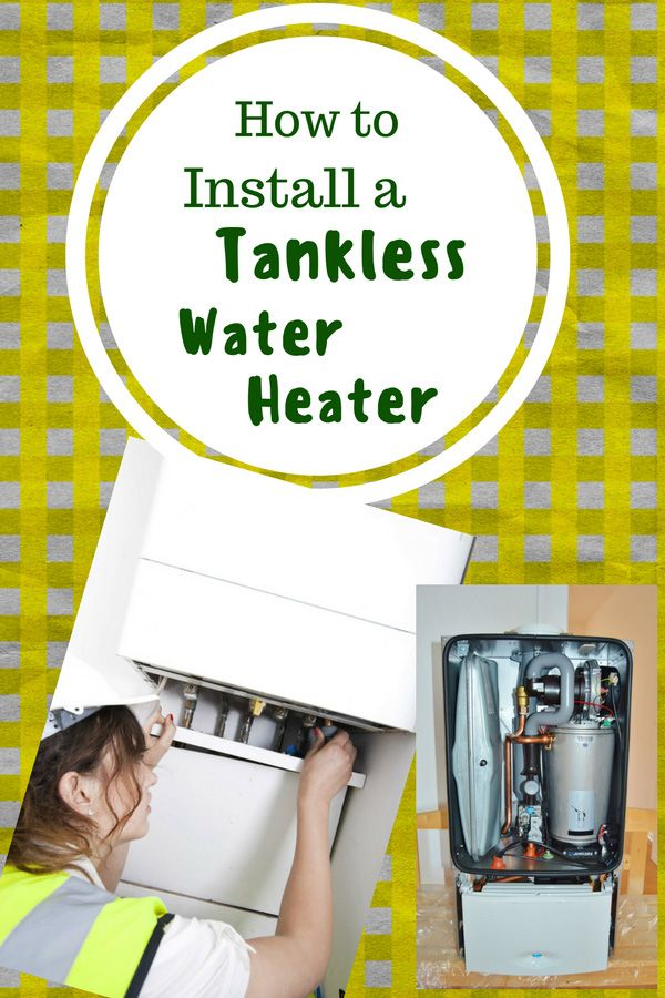 How to Install a Tankless Water Heater - Pin this image so you can refer to it later
