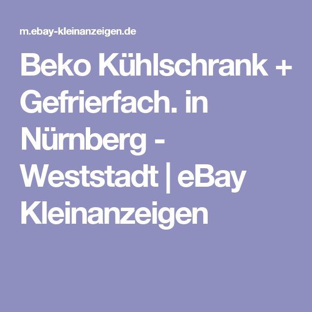 Beko Kühlschrank + Gefrierfach. In Nürnberg   Weststadt | EBay Kleinanzeigen