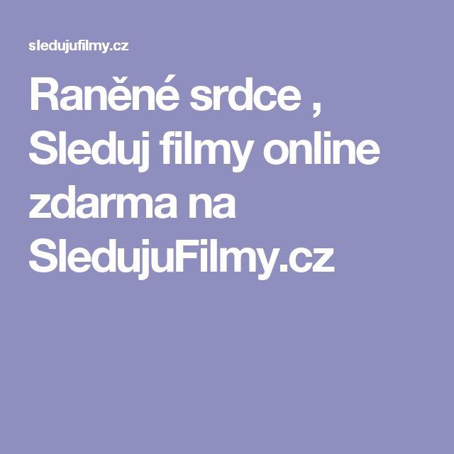 Raněné srdce , Sleduj filmy online zdarma na SledujuFilmy.cz