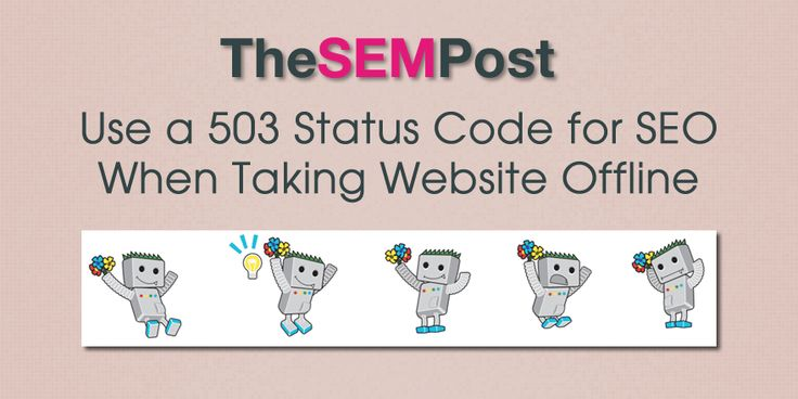 Use a 503 Status Code for SEO Reasons When Taking Website Offline