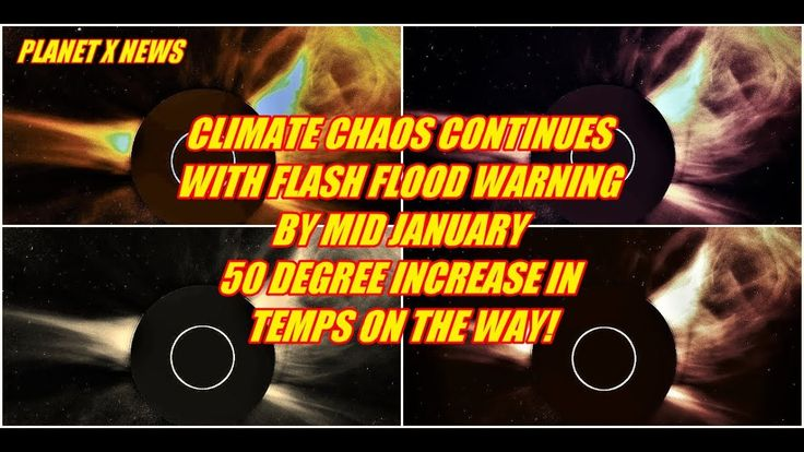 PLANET X NEWS - CLIMATE CHAOS CONTINUES WITH FLASH FLOOD WARNING BY MID ...