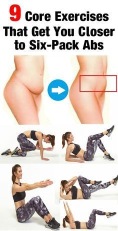 9 Core Exercises That Get You Closer to Six-Pack Abs - Healthy Tips World Everybody wants a six-pack-which is great. But FYI, there are actually four key muscle groups you need to tone to get a taut tummy. http://snip.ly/5lfti