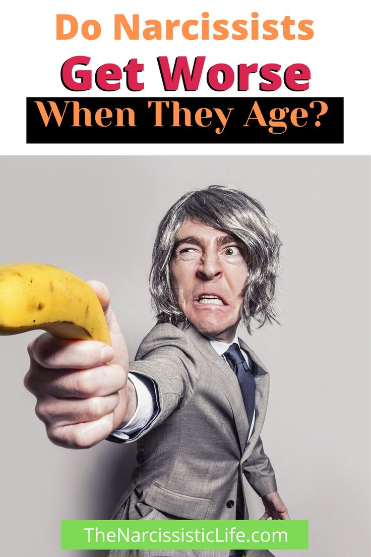 Do narcissists get worse with age the narcissistic life