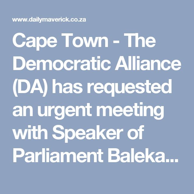 Cape Town - The Democratic Alliance (DA) has requested an urgent meeting with Speaker of Parliament Baleka Mbete to press her on making a decision on a motion of no confidence in President Jacob Zuma.