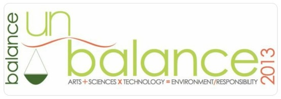 """""""Balance-Unbalance is an International Conference designed to use art as a catalyst to explore intersections between nature, science, technology and society as we move into an era of both unprecedented ecological threats and transdisciplinary possibilities."""" http://www.balance-unbalance2013.org"""