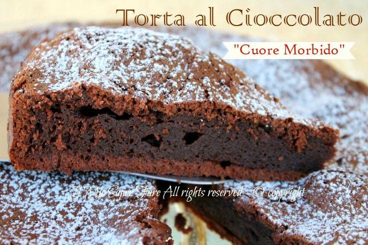 """Torta cioccolato cuore morbido perfetta in ogni occasione:colazione,merenda o per una pausa golosa.Stupisce sempre per la sua """"scioglievolezza""""Facile veloce"""