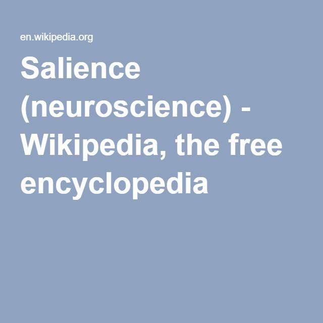 Salience (neuroscience) - Wikipedia, the free encyclopedia
