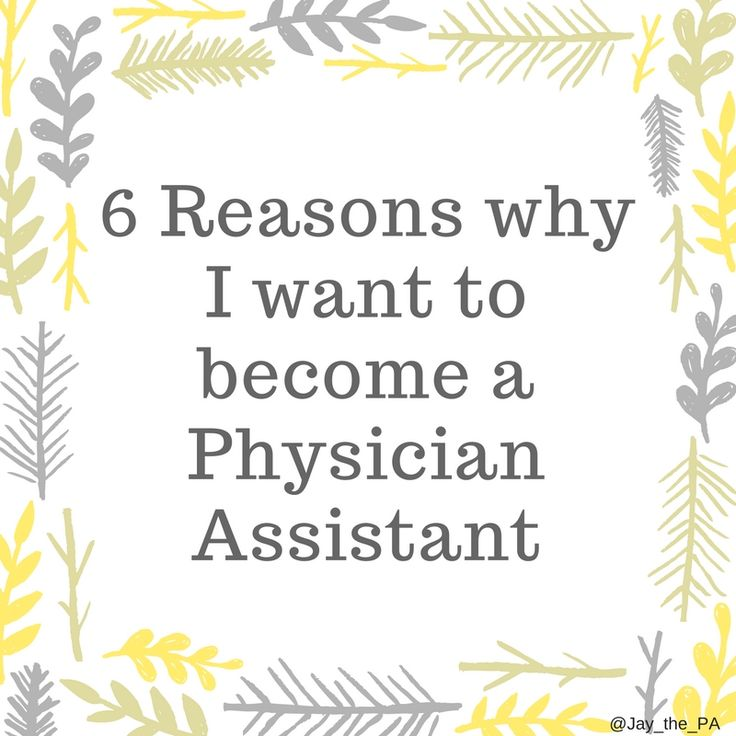why do you want to become a physician assistant this is the one - Physician Assistant Interview Questions For Physician Assistants With Answers