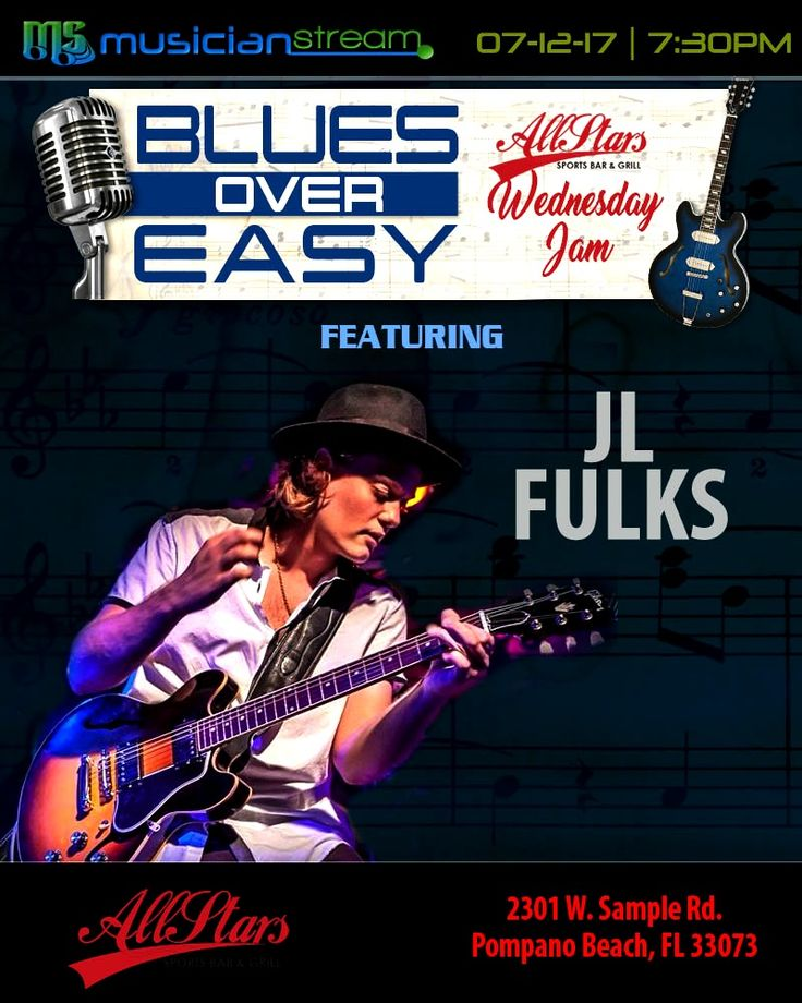 Wednesday - July 12th, 2017**  BLUES OVER EASY JAM NIGHT Featuring JL FULKS!**  LIVE from the ALL STARS SPORTS BAR & GRILL in Pompano Beach, Florida!**  WATCH the LIVE STREAMCAST starting at 7:30 PM on MUSICIANSTREAM.COM/ALLSTARS