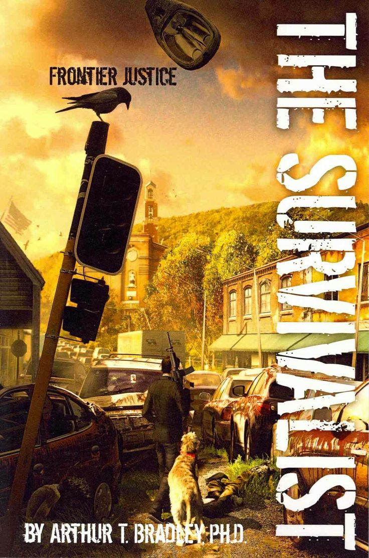 """The Survivalist: Frontier Justice""  ***  Arthur T. Bradley  (2013)"