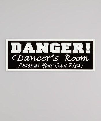 """""""danger, dancer's room"""" door sign"""