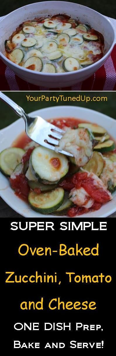 SUPER SIMPLE OVEN-BAKED ZUCCHINI, TOMATO AND CHEESE. This is easy and ...