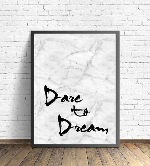 A4 oder A3 Dare to Dream Marmorwand drucken. Auf 260gms Fotopapier gedruckt.  Alle Drucke können in jeder Farbe angepasst werden oder sogar einen Namen