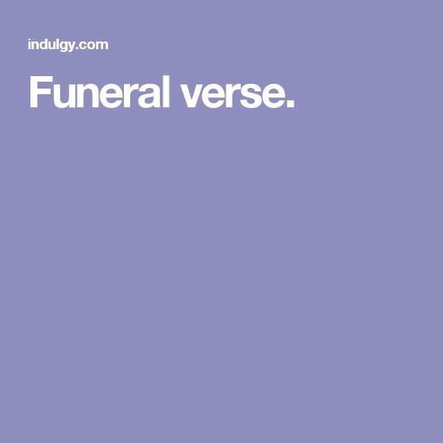 Funeral verse.