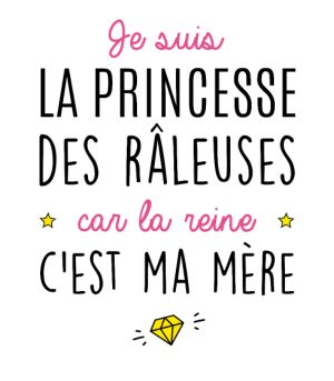 personnaliser tee shirt Princesse des râleuses