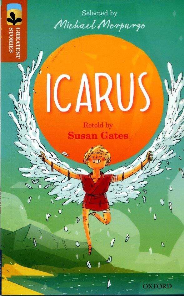 "2016 ""ICARUS"" Daedalus and Icarus are locked in a high tower by evil KIng Midas. How can they escape? Then Daedalus has a brilliant but incredibly dangerous plan ... Published: Oxford University Press. Illustrations Joe Todd-Stanton"