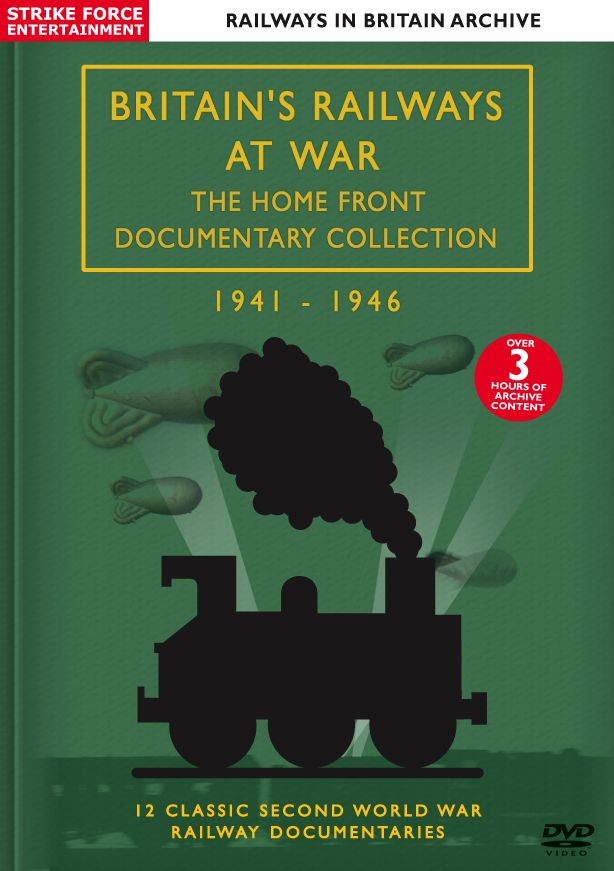 Britain's railways at war, the home front documentary collection 1941 to 1946 from Strike Force Entertainment. Offering over 3 hours of footage.