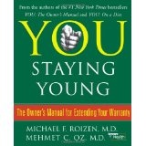 You: Staying Young: The Owner's Manual for Extending Your Warranty (Hardcover)By Michael F. Roizen
