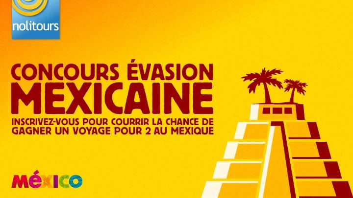 Inscrivez-vous au concours Évasion mexicaine de Nolitours! Vous pourriez gagner un voyage pour 2 au Mexique. http://strutta.me/l/1icyd