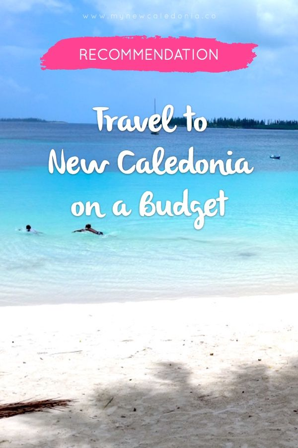 11 tips to travel to New Caledonia on a budget and still make the most out of the islands.   https://mynewcaledonia.co/travel-tips/travelling-to-new-caledonia-on-a-budget