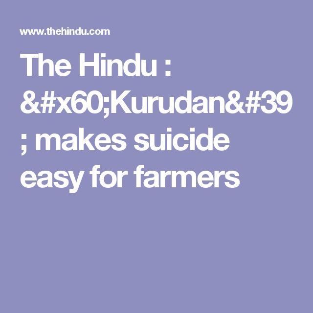 The Hindu : `Kurudan' makes suicide easy for farmers