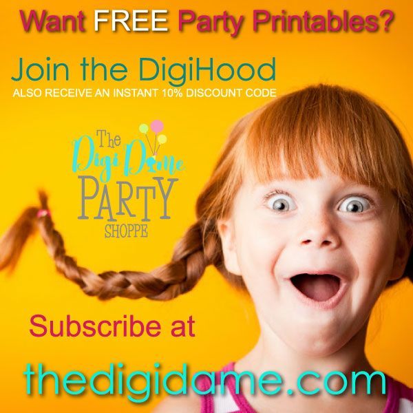 Subscribe at The Digi Dame Party Shoppe for FREE Party Printables!