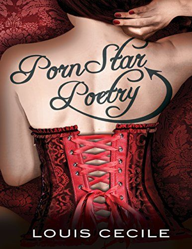 Porn Star Poetry eBook: Louis Cecile: Amazon.co.uk: Kindle Store