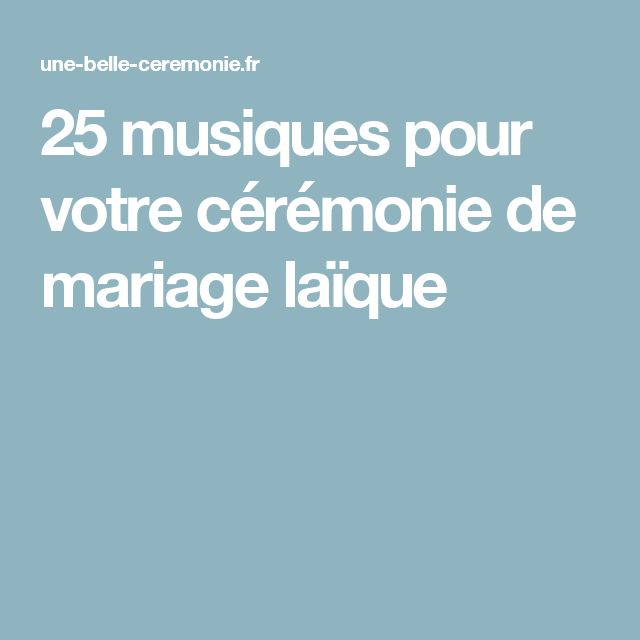 25 musiques pour votre cérémonie de mariage laïque