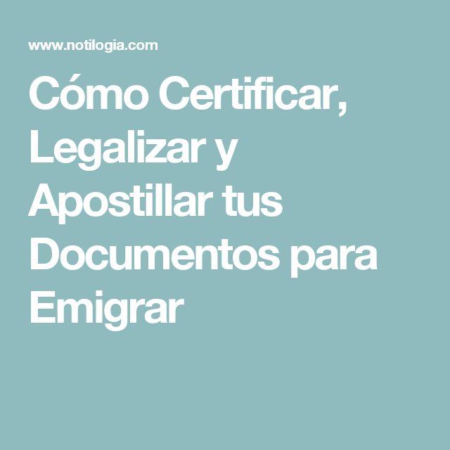 Cómo Certificar, Legalizar y Apostillar tus Documentos para Emigrar
