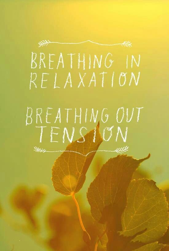 Breathing in relaxation - Breathing out tension  #yoga #quotes Loved and pinned by www.deyogatempel.nl