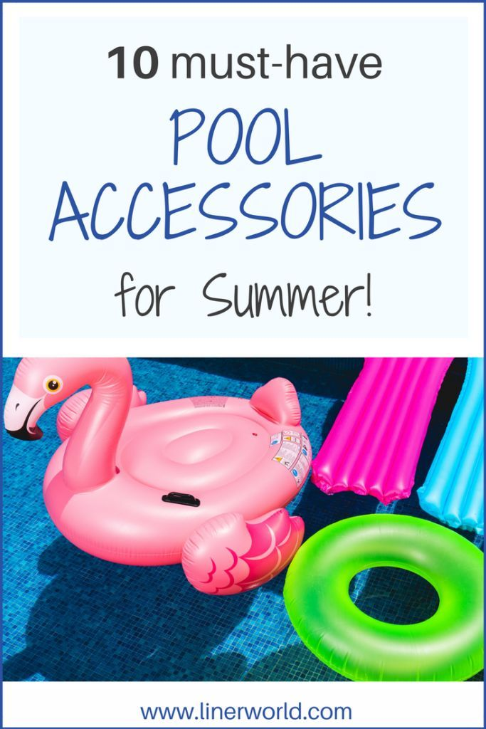 10 Must Have Pool Accessories for Summer