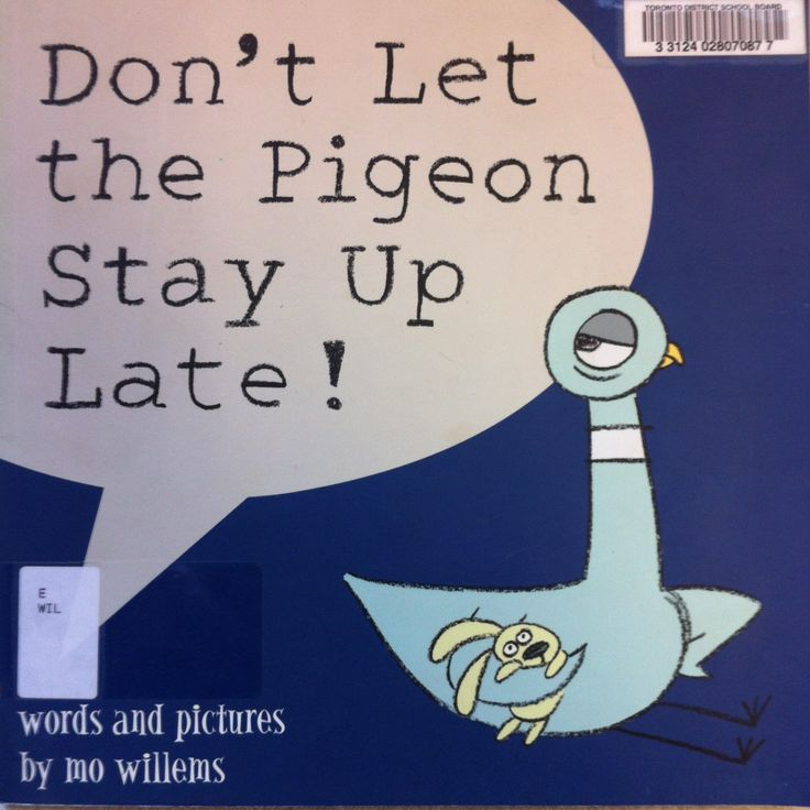 Don't Let the Pigeon Stay Up Late! by Mo Willems (W WIL)