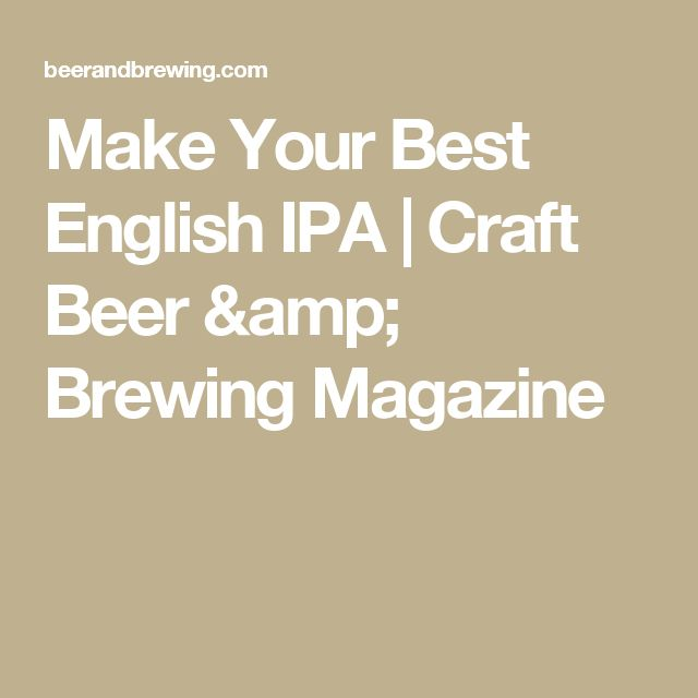 Make Your Best English IPA | Craft Beer & Brewing Magazine